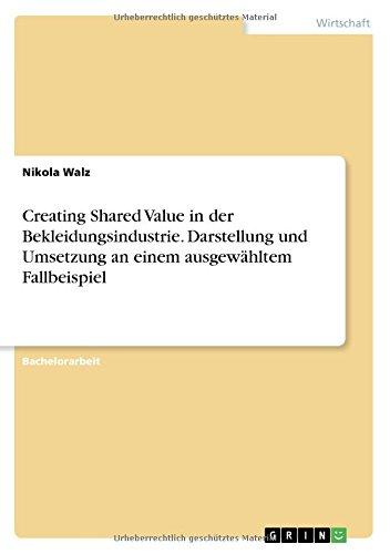 Creating Shared Value in der Bekleidungsindustrie. Darstellung und Umsetzung an einem ausgewähltem Fallbeispiel