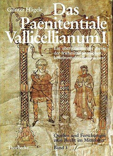 Das Paenitentiale Vallicellianum I: Ein oberitalienischer Zweig der frühmittelalterlichen kontinentalen Bussbücher. Überlieferung, Verbreitung und ... und Forschungen zum Recht im Mittelalter)