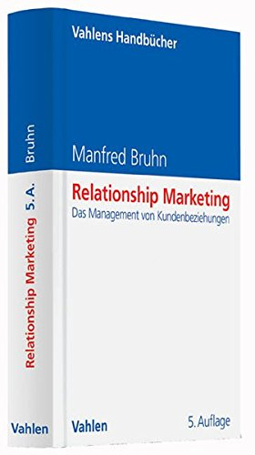 Relationship Marketing: Das Management von Kundenbeziehungen