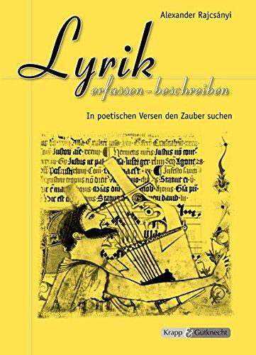 Lyrik erfassen - beschreiben: In poetischen Versen den Zauber suchen -Schülerarbeitsheft, Aufgaben