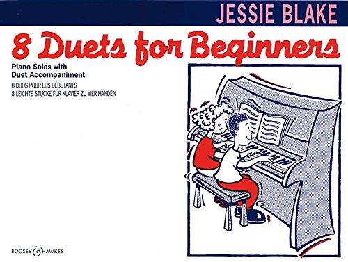 Acht Duette für Anfänger: 8 leichte Stücke für Klavier zu vier Händen. Klavier 4-händig. (Blake & Capp Piano Music)