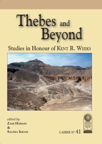 Annales Du Service Des Antiquit S de L'Egypte: Cahier No. 41: Thebes and Beyond, Studies in Honor of Kent R. Weeks