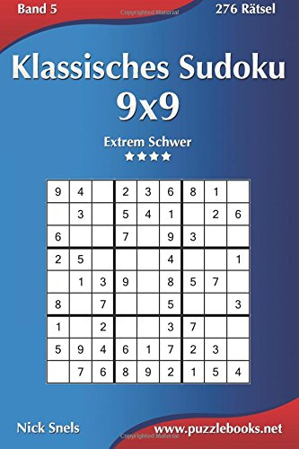 Klassisches Sudoku 9×9 – Extrem Schwer – Band 5 – 276 Rätsel