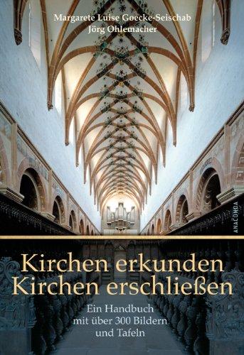 Kirchen erkunden - Kirchen erschließen - Ein Handbuch mit über 300 Bildern und Tafeln, einer Einführung in die Kirchenpädagogik und einem ausführlichen Lexikonteil