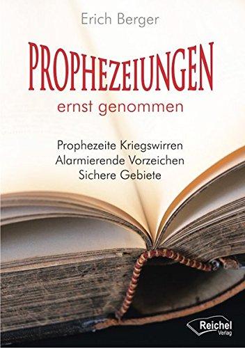 Prophezeiungen ernst genommen: Prophezeite Kriegswirren – Alarmierende Vorzeichen – Sichere Gebiete