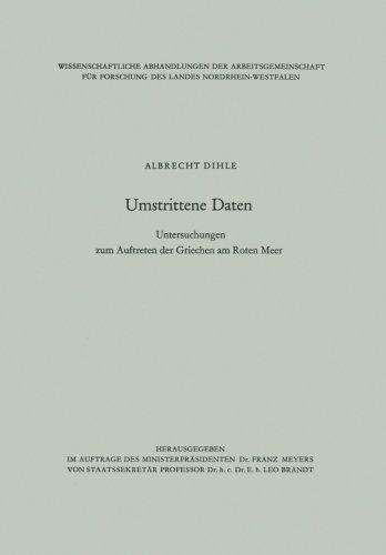 Umstrittene Daten: Untersuchungen Zum Auftreten Der Griechen Am Roten Meer (Abhandlungen Der Nordrhein-Westfälischen Akademie Der Wissenschaften) (German Edition)