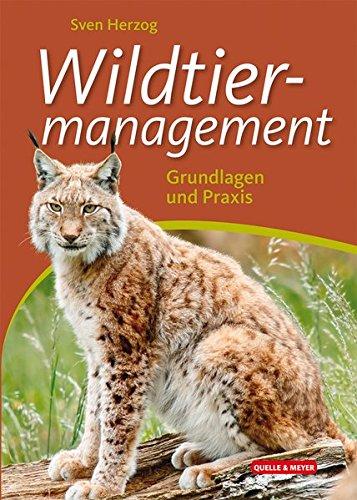 Wildtiermanagement: Grundlagen und Praxis