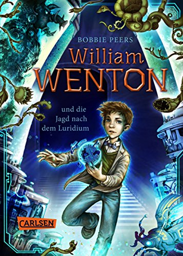 William Wenton 1: William Wenton und die Jagd nach dem Luridium