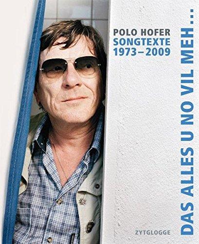 Das alles u no viel meh…: Polo Hofer: Songtexte 1973-2009