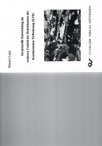 Strukturelle Entwicklung im weiteren Umfeld der Bohrlokation der Kontinentalen Tiefbohrung (KTB).