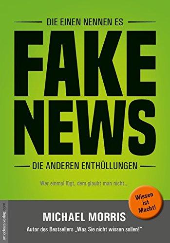 Die einen nennen es FAKE NEWS, die anderen Enthüllungen: Wer einmal lügt, dem glaubt man nicht…
