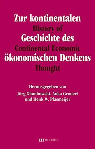 Zur kontinentalen Geschichte des ökonomischen Denkens / History of Continental Economics Thought