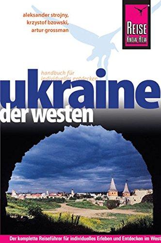 Reise Know-How Ukraine – der Westen: Reiseführer für individuelles Entdecken