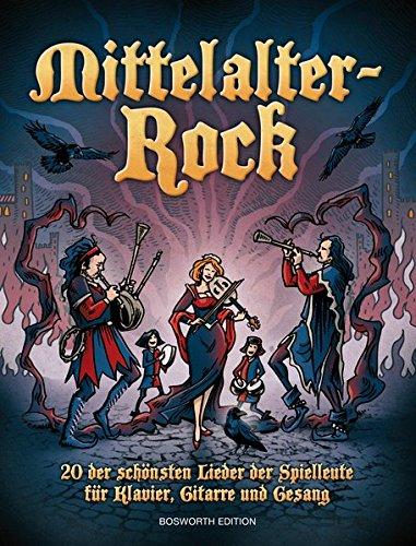 Mittelalter-Rock. 20 der schönsten Lieder der Spielleute für Klavier, Gitarre und Gesang