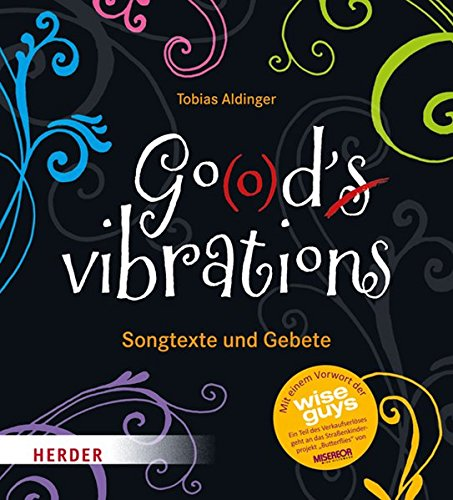 Go(o)d's vibrations: Songtexte und Gebete