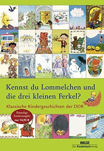 Kennst du Lommelchen und die drei kleinen Ferkel?: Klassische Kindergeschichten der DDR