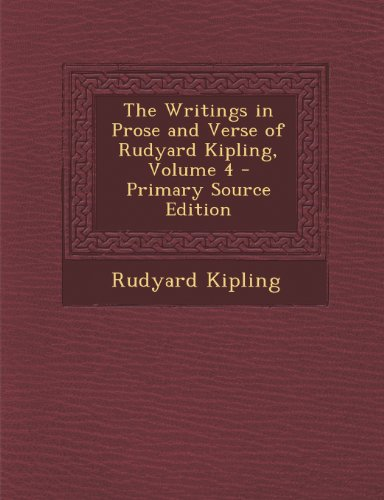 The Writings in Prose and Verse of Rudyard Kipling, Volume 4