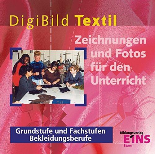 Technologie für Bekleidungsberufe: Digibild Textil: CD-ROM mit Zeichnungen und Fotos für den Unterricht