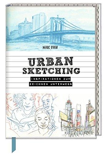 Inspirations- und Skizzenbuch mit Sammeltasche – Urban Sketching: Inspirationen zum Zeichnen unterwegs