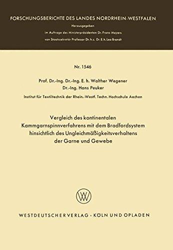 Vergleich des kontinentalen Kammgarnspinnverfahrens mit dem Bradfordsystem hinsichtlich des Ungleichmäßigkeitsverhaltens der Garne und Gewebe (Forschungsberichte des Landes Nordrhein-Westfalen)