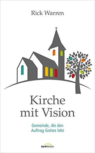 Kirche mit Vision: Gemeinde, die den Auftrag Gottes lebt.