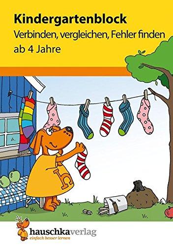 Kindergartenblock – Verbinden, vergleichen, Fehler finden ab 4 Jahre (Übungsmaterial für Kindergarten und Vorschule, Band 622)