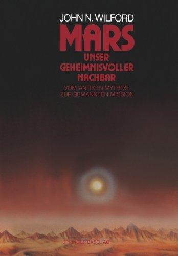 Mars – Unser geheimnisvoller Nachbar: Vom Antiken Mythos Zur Bemannten Mission (German Edition)