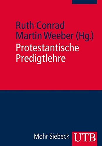 Protestantische Predigtlehre: Eine Darstellung in Quellen