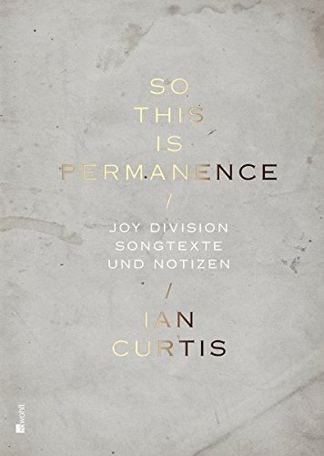 So This Is Permanence: Joy Division - Songtexte und Notizen