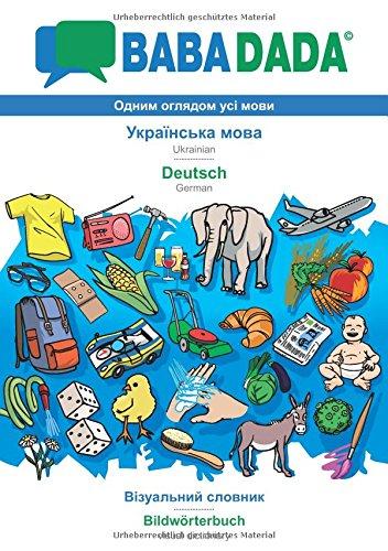 BABADADA, Ukrainian (in cyrillic script) - Deutsch, visual dictionary (in cyrillic script) - Bildwörterbuch