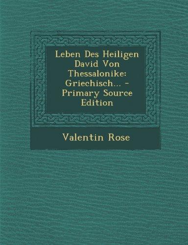 Leben Des Heiligen David Von Thessalonike: Griechisch. - Primary Source Edition