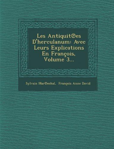 Les Antiquit Es D'Herculanum: Avec Leurs Explications En Francois, Volume 3.
