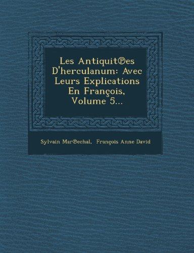 Les Antiquit Es D'Herculanum: Avec Leurs Explications En Francois, Volume 5...
