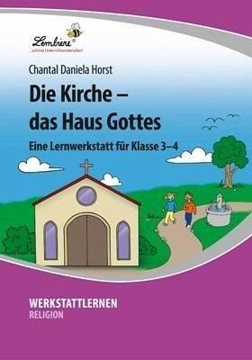 Die Kirche - das Haus Gottes (CD-ROM): Grundschule, Religion, Ethik, Klasse 3-4