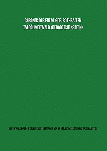 Gemeindechronik Rothsaifen (Bergreichenstein, Böhmerwald) Übertragung von Sütterlin-Hand- in Maschinenschrift mit Kopien aller Originalseiten