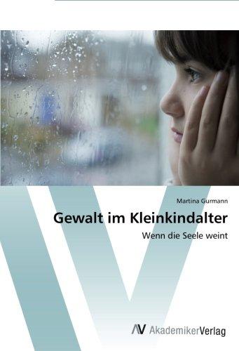 Gewalt im Kleinkindalter: Wenn die Seele weint