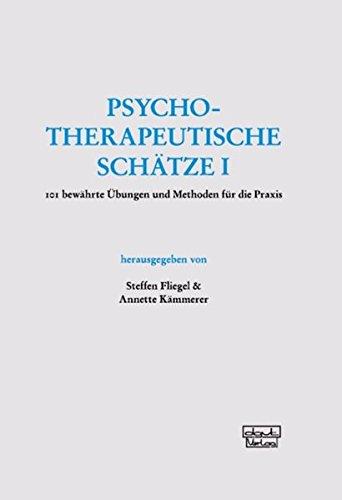 Psychotherapeutische Schätze: 101 bewährte Übungen und Methoden für die Praxis