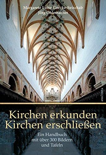 Kirchen erkunden – Kirchen erschließen – Ein Handbuch mit über 300 Bildern und Tafeln, einer Einführung in die Kirchenpädagogik und einem ausführlichen Lexikonteil