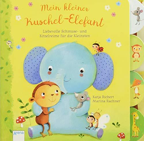 Mein kleiner Kuschel-Elefant: Liebevolle Schmuse- und Kitzelreime für die Kleinsten