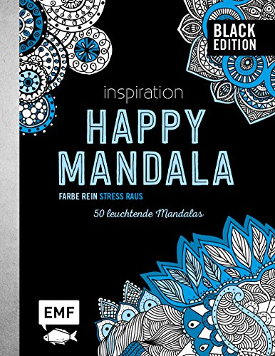 Black Edition: Inspiration Happy Mandala: 50 leuchtende Mandalas