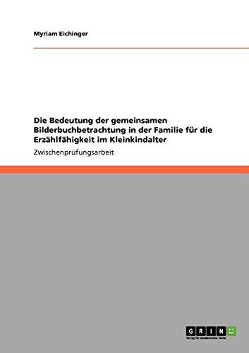 Die Bedeutung der gemeinsamen Bilderbuchbetrachtung in der Familie für die Erzählfähigkeit im Kleinkindalter