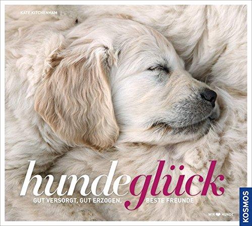 HundeGlück: Gut versorgt, gut erzogenen, beste Freunde
