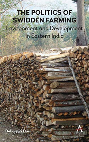 Politics of Swidden Farming (Jhum): Environment and Development in Eastern India
