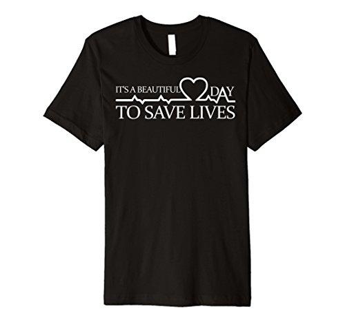 Seine a beautiful day, Leben zu retten Premium Shirt Doctor Geschenk