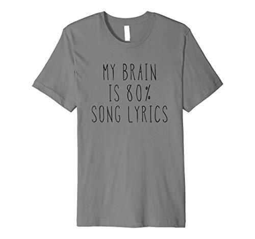 My Brain Is 80% Song Lyrics Tee Shirt