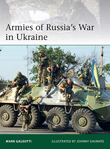 Armies of Russia's War in Ukraine (Elite, Band 228)