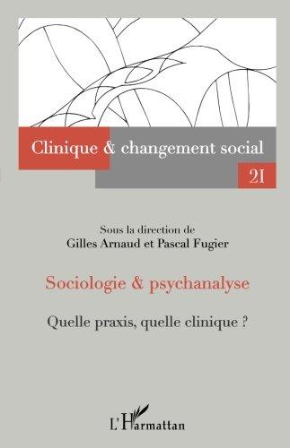 Sociologie et psychanalyse: Quelle praxis, quelle clinique ? N°21